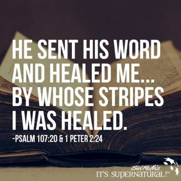 He sent his word & healed me; by whose stripes I was healed