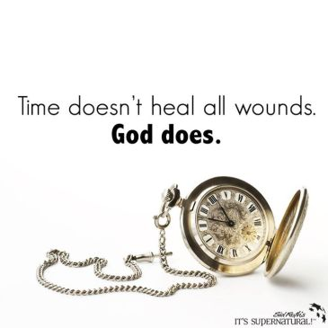 Time doesn't heal all wounds. God does.