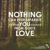 Nothing can ever separate you from God's love