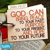 God can bring peace to your past, purpose to your present and hope to your future