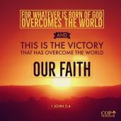 This is our victory - our faith